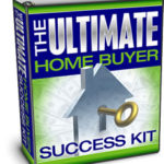 The Ultimate Home Buyer Success Kit